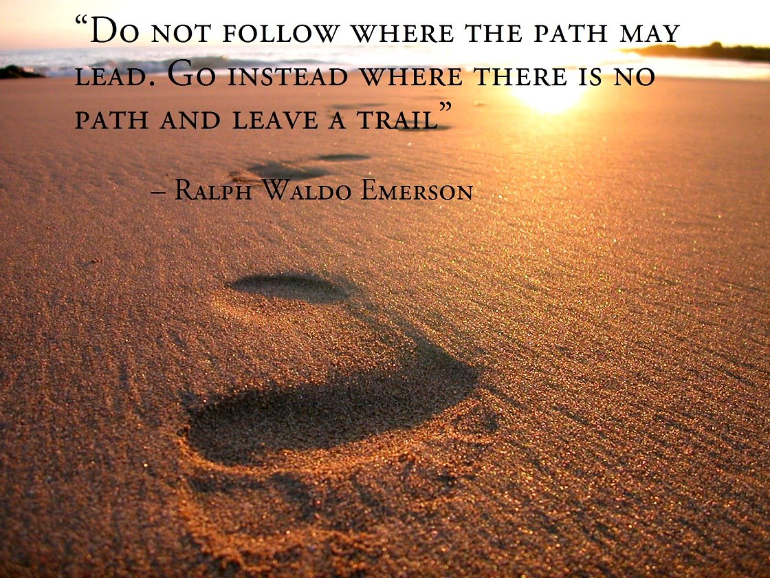 do not go where the path may lead essay
